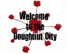 Welcome to the Doughnut City